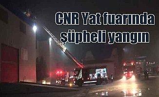 Boat Show'da gece yarısı yangın çıktı: CNR Expo'yu alevler sardı