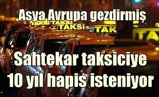 Müşterisine istanbul turu attıran taksiciye 10 yıl hapis!