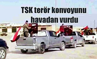 TSK havadan ve karadan teröristlere yardım konvoyunu vurdu