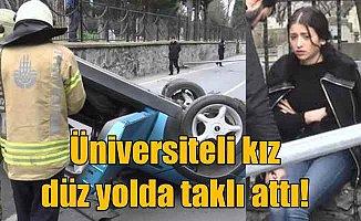 Üniversiteli genç kız düz yolda takla attı