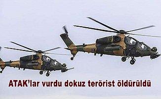 ATAK'lar vurdu dokuz terörist öldürüldü