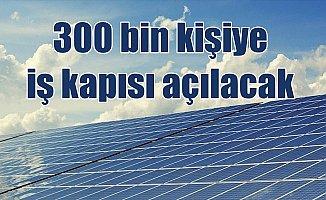 Güneş enerjisi ile 300 kişiye iş istihdamı sağlayacak