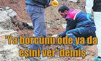 Konya'da 'Ya borcunu öde, ya da eşini ver'cinayeti