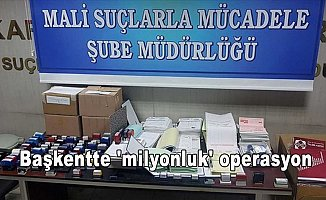 Başkentte 'milyonluk' operasyon