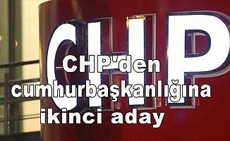 CHP'den cumhurbaşkanlığına ikinci aday