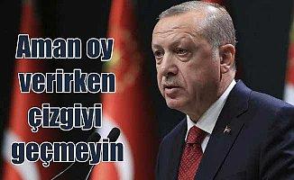 Erdoğan: Aman seçmen mühür hatası yapmasın