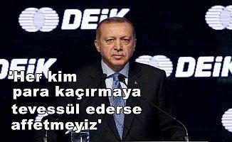 'Her kim para kaçırmaya tevessül ederse affetmeyiz'