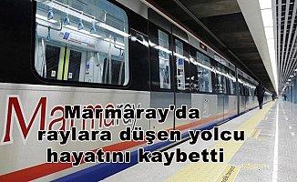 Marmaray'da raylara düşen yolcu hayatını kaybetti