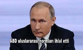 Rusya: ABD uluslararası normları ihlal etti