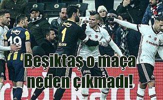 Son Dakika Beşiktaş, Fenerbahçe maçına nedençıkmıyor