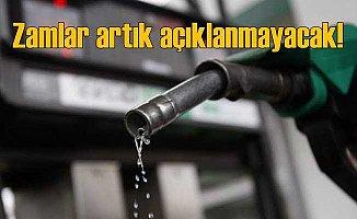 Benzin zamları artık açıklanmayacak