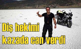 Dr. Cem Eşber Baltacı motorsiklet kazasında can verdi