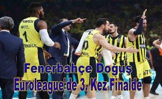 Fenerbahçe Euroleague'de 3. kez finalde