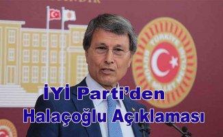 İYİ Parti'den Halaçoğlu açıklaması