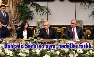 MHP Genel Başkanı Bahçeli: Senaryo aynı, hedefler farklı