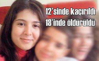 Pelda'yı 12 yaşında kaçırdı, 18'in katletti