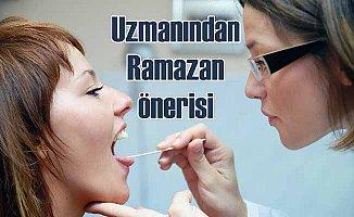 Ramazan'da dişlerinizi daha uzun süre fırçalayın