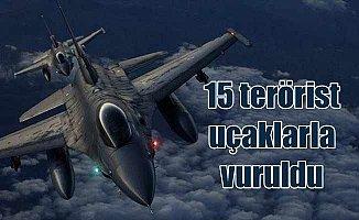 15 terörist hava harekatıyla etkisiz hale getirildi