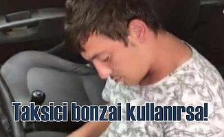 Bonzai kullanan taksici direksiyon başında sızdı