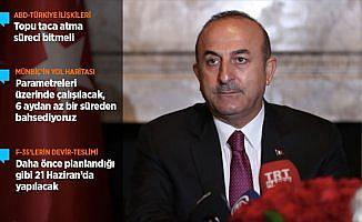 Dışişleri Bakanı Çavuşoğlu: ABD ile ilişkilerde topu taca atma süreci bitmeli
