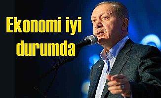 Erdoğan; Ekonomik göstergeler iyi durumda