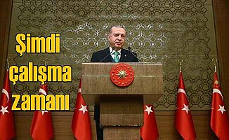Erdoğan: Şimdi gece gündüz çalışma vaktidir