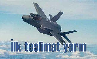 'F-35'in ilk teslimi yarın yapılacak'