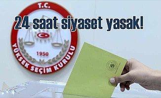 Seçim yasakları başladı: Saat 21.00'e kadar siyaset yasak