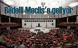 Bedelli askerlik teklif yarın Meclis'te