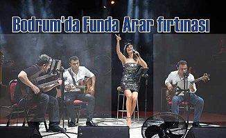 Funda Arar yeni şarkılarıya Bodrum'u mest etti
