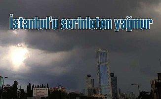 İstanbul'a beklenen yağmur geldi; Serinletti gitti