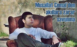 Musallat Cemal'den akıllara zarar savunma