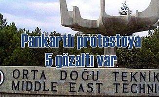 ODTÜ'de pankartlı hakarete 5 gözaltı