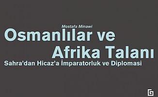 Osmanlılar ve Afrika talanı: Sahra'dan Hicaz'a imparatorluk ve diplomasi