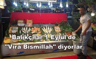 """Balıkçılar 1 Eylül'de """"Vira Bismillah"""" diyorlar"""