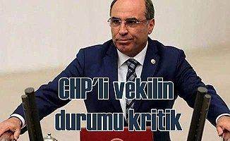 CHP Edirne Milletvekili Erdin Bircan'ın durumu kritik