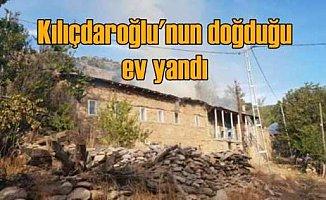 Kemal Kılıçdaroğlu'nun doğduğu ev yandı