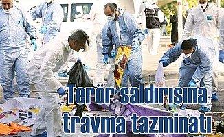 Terör mağdurlarına travma tazminatı