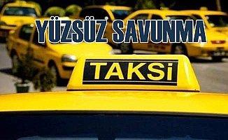 213 liralık taksi parasına yüzsüz savunma