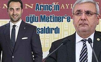 Bülent Arınç'ın oğlu Mehmet Metiner'e saldırdı