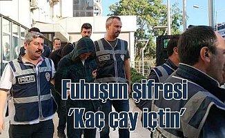 Bursa'da fuhuşun şifresini polis çözdü; Kaç çay içtin