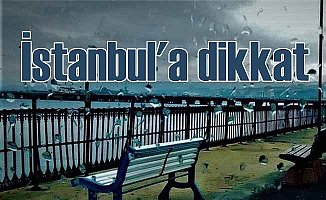 İstanbul için AKOM'dan önemli uyarı