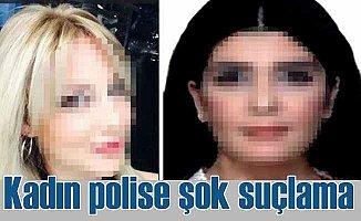 Kadın polis hakkında şoke eden iddia; Fuhuş yaptırmış