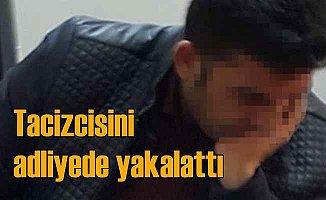 Tacizcisini adliyede gördü, polise yakalattı