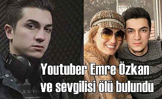 Youtuber Emre Özkan ile sevgilisi ölü bulundu