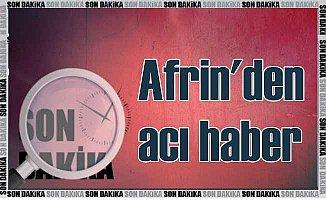 Afrin'den acı haber; 1 askerimiz şehit