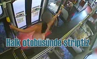 Halk otobüsünde striptiz yapan genç kadın ortalığı karıştırdı