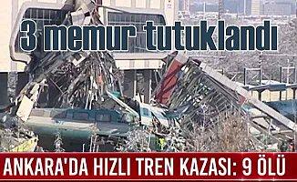 Hızlı Tren Kazası; 3 memur tutuklandı