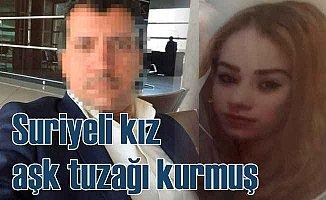 Suriyeli kız, iş adamına aşk tuzağı kurmuş