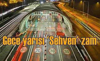 Avrasya Tüneli'ne 'Sehven' zam
